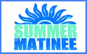 summer matinee